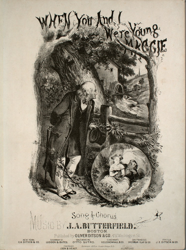 When You And I Were Young Maggie, published by Oliver Ditson & Co., 451 Washington Street, Boston, 1866. From the Lester Levy Sheet Music collection.